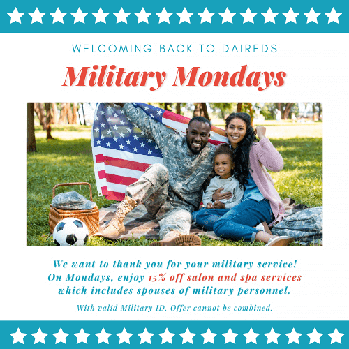 Limited time only special, Military Mondays! Military personnel/spouses receive 15% off salon and spa services with military ID. Offer cannot be combined.