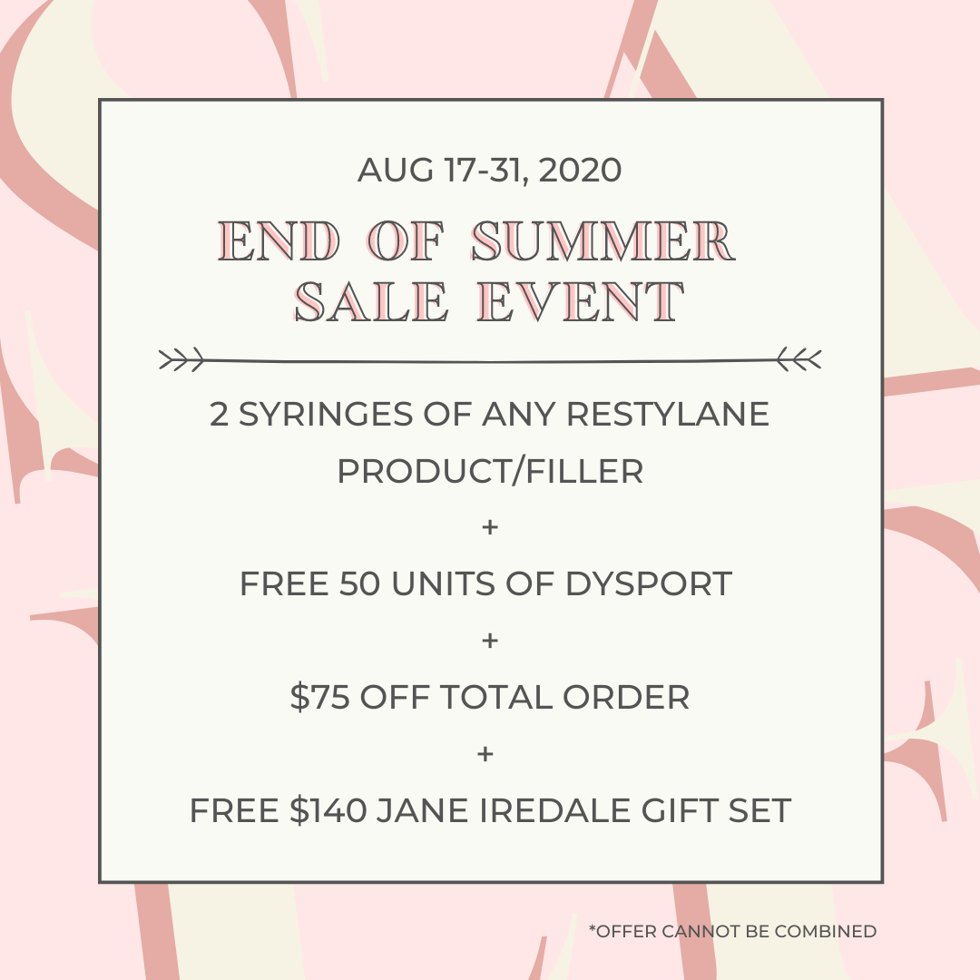 August 17 through 31st Med Spa Sale. Buy 2 full syringes of as Restylane product and receive 50 units of free Dysport, $75 off your entire order, and a $140 Jane Iredale Gift Set.