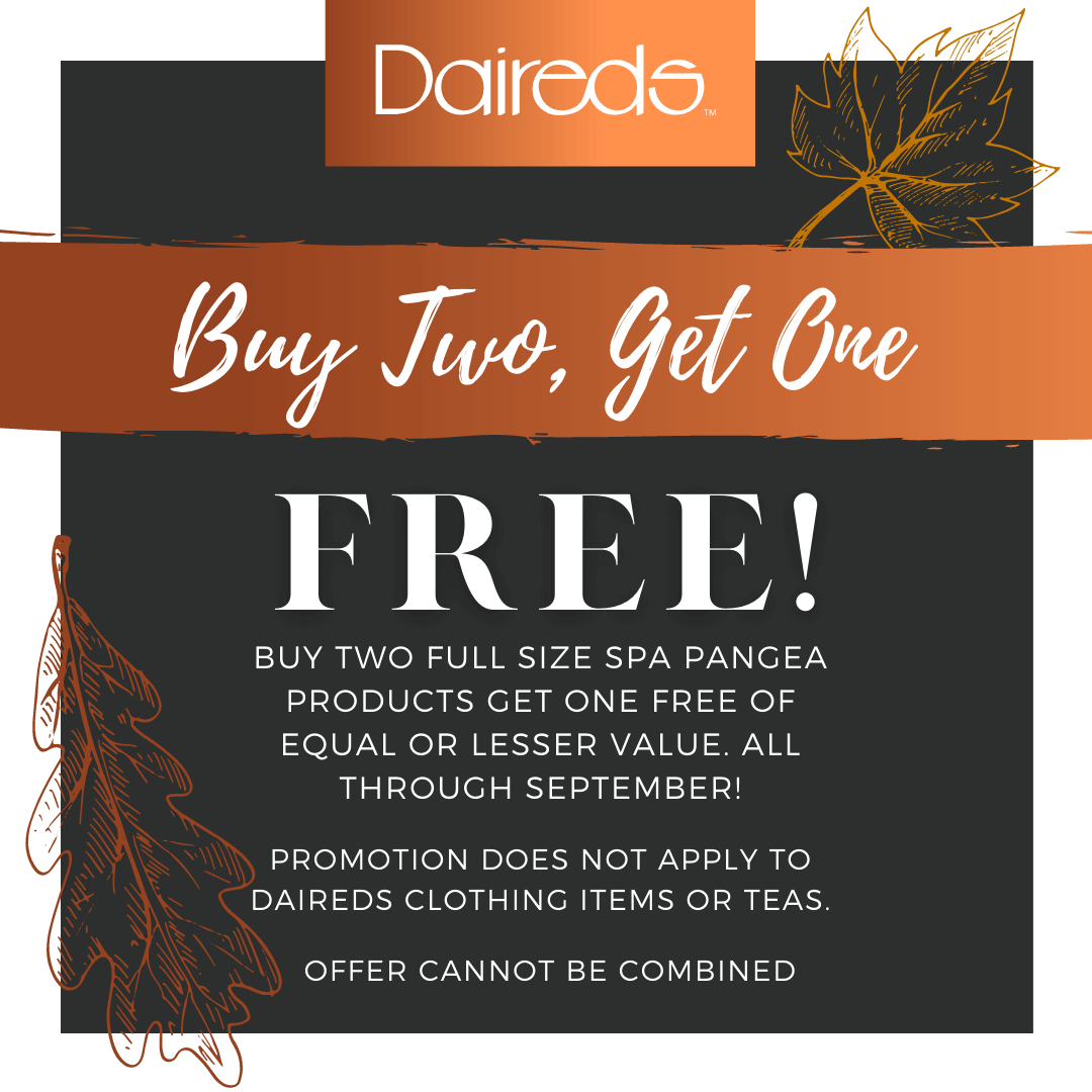 Buy two full size Spa Pangea products and get one free of equal or lesser value, through the month of September. Promotion does not apply to clothing or teas. Offer cannot be combined.